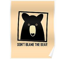 DON'T BLAME THE BLACK BEAR Poster