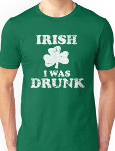 Irish I Was Drunk St Patrick's Day Unisex T-Shirt