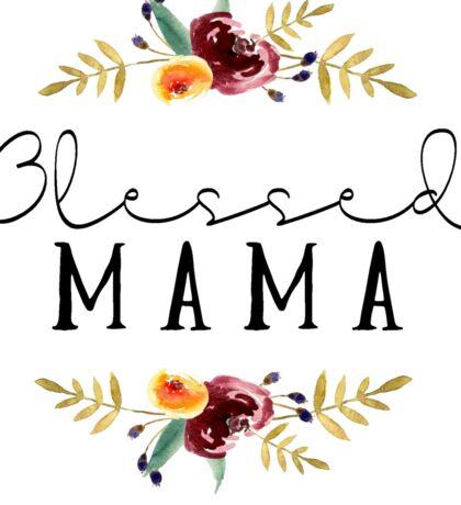 Blessed Mama Sticker