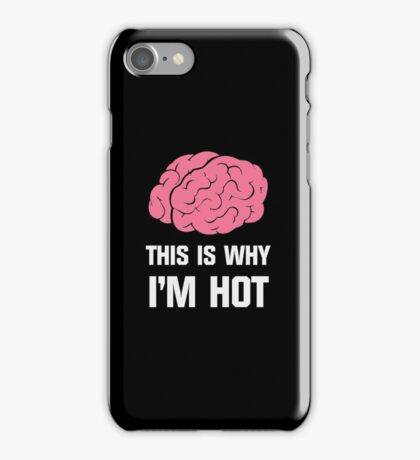 This Is Why I'm Hot iPhone Case/Skin