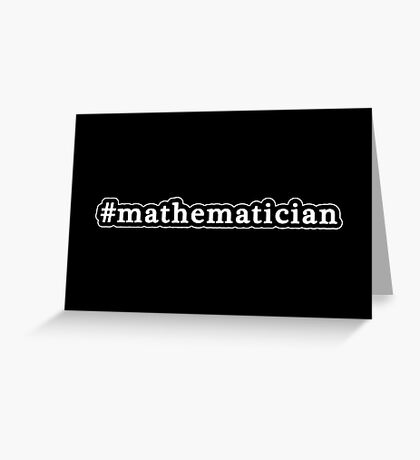 Mathematician - Hashtag - Black & White Greeting Card