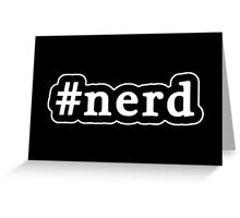 Nerd - Hashtag - Black & White Greeting Card
