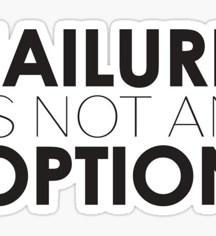Failure is not an Option Sentence Quote Sticker