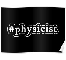 Physicist - Hashtag - Black & White Poster