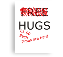 no more free hugs Canvas Print