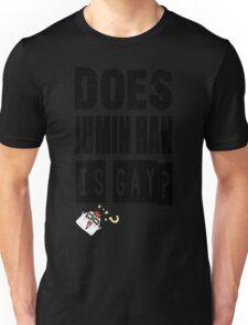 DOES JUMIN HAN IS GAY ? Mystic Messenger Unisex T-Shirt