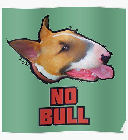 """""""No Bull"""" - English Bull Terrier Dog Design Poster"""