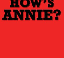How's Annie? by Joey Pedras