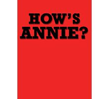 How's Annie? Photographic Print