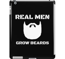 Real Men Grow Beards iPad Case/Skin