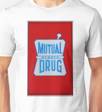 Mutual Drug Sign Unisex T-Shirt