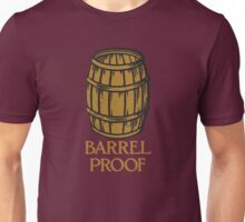 Barrel Proof! Unisex T-Shirt