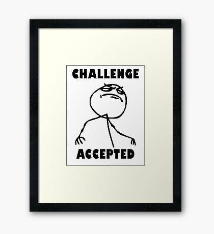 9 gag - Challenge accepted Framed Print