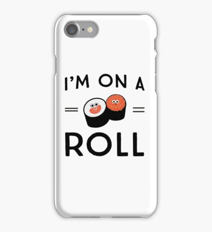 I'm on a roll (sushi) iPhone Case/Skin