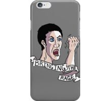 Bringing the Rage iPhone Case/Skin