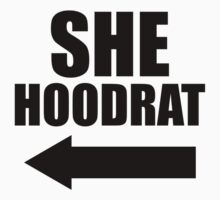 She Hoodrat, She Ratchet 2//2, Black Ink | Best Friends Stuff Kids Tee