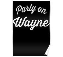 Party On Wayne | Waynes World Best Friends Tees 2/2 Poster