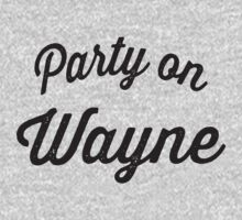 Party On Wayne | Waynes World Best Friends Tees 2/2 by ABFTs