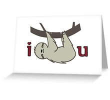I Sloth U Greeting Card