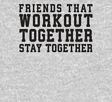 Friends That Work Out Together Stay Together | Best Friends Womens Workout Fitness Shirts Womens Fitted T-Shirt