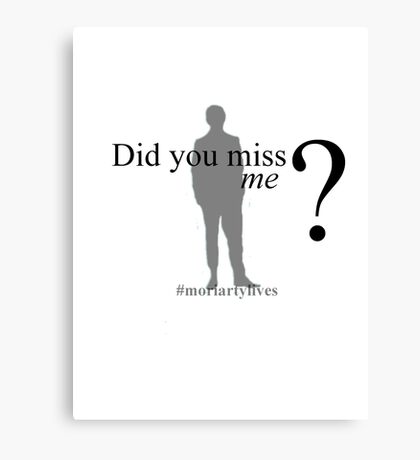 Did you miss me ? #moriartylives Canvas Print
