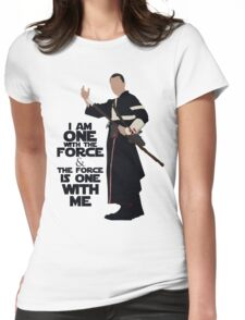 Star Wars - Chirrut Imwe I Am One With The Force And The Force Is With Me Womens Fitted T-Shirt