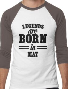 Legends are born in May Men's Baseball ¾ T-Shirt