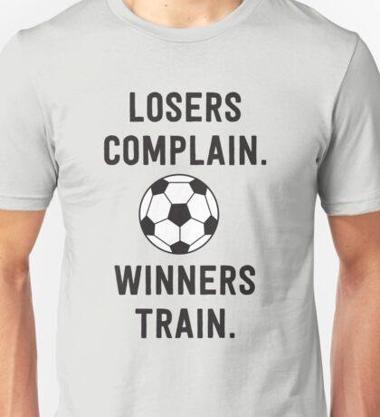 Losers complain. Winners train Unisex T-Shirt