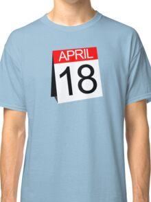 April 18th Classic T-Shirt
