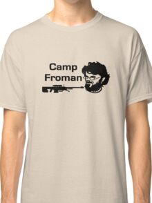 Camp Froman Classic T-Shirt