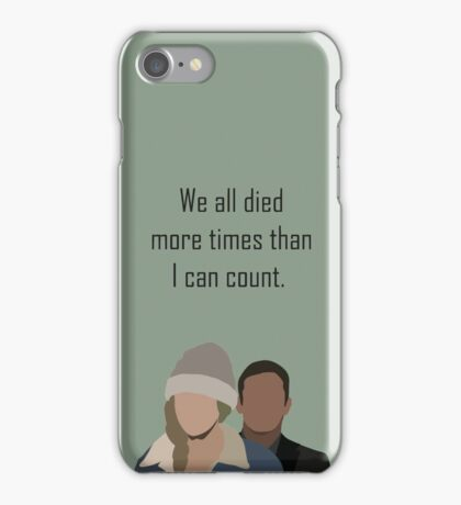 We all died more times than I can count.  iPhone Case/Skin