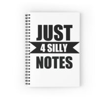 Just 4 silly notes Spiral Notebook