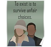 To exist is to survive unfair choices.  Poster