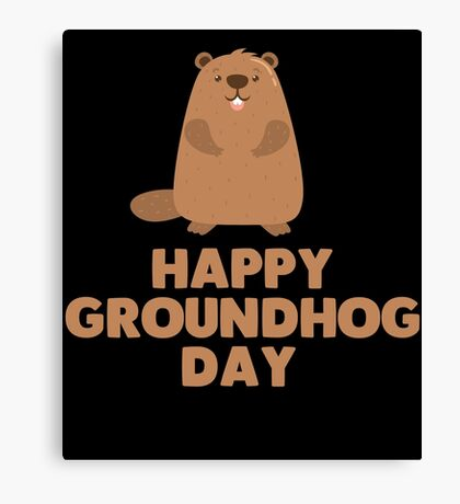 Awesome Groundhog Day Design  Canvas Print