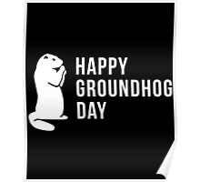 It's Groundhog Day Happy Little Groundhog Poster