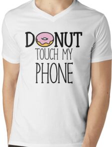 Donut Touch My Phone Mens V-Neck T-Shirt