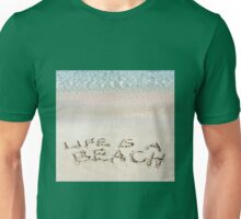 Life is a beach message written on white sand, with tropical sea waves in background Unisex T-Shirt