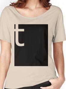 """T"" Shirt!  Stylish, Bold Pun shirt Women's Relaxed Fit T-Shirt"