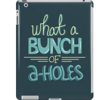 bunch of a-holes iPad Case/Skin