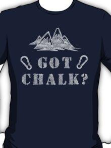 Rock Climbing Got Chalk T-Shirt