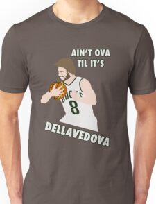 Ain't Ova Til It's Dellavedova - Mk II Unisex T-Shirt