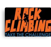Rock Climbing Take The Challenge Canvas Print