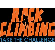 Rock Climbing Take The Challenge Photographic Print