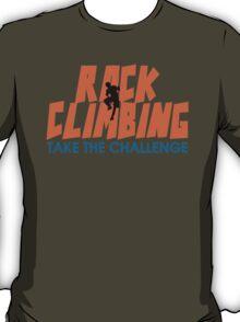 Rock Climbing Take The Challenge T-Shirt