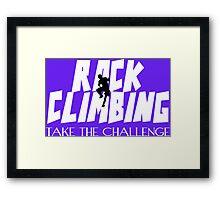 Rock Climbing Take The Challenge Framed Print