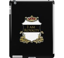 I am Royalty 2 - Black iPad Case/Skin