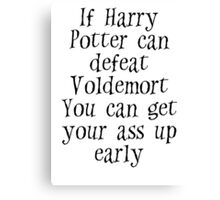 If Harry can defeat Voldemort... Canvas Print