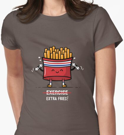 Exercise Extra Fries  Womens Fitted T-Shirt