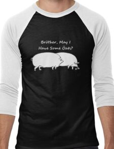 Brother, May I have Some Oats? Black & White Outline Men's Baseball ¾ T-Shirt