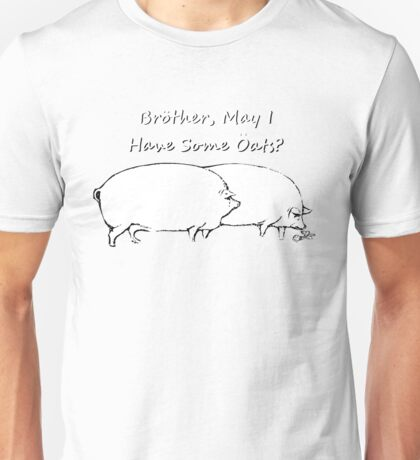 Brother, May I have Some Oats? Black & White Outline Unisex T-Shirt